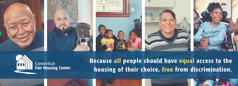 Images of some of the Center's clients (an older African-American man; a young white man holding a dog, a woman with children, a Latino woman in her kitchen, a young girl in a wheelchair with her parents. Center logo and the words Because all people should have equal access to the housing of their choice, free from discrimination